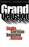 download ebook grand delusion: stalin and the german invasion of russia by professor gabriel gorodetsky (1999-08-11) pdf epub