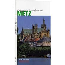 Cathédrale Saint-Etienne de Metz (La)