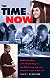 img - for The Time Is Now: Understanding and Responding to the Black and Latina/o Dropout Crisis in the U.S. (Counterpoints) book / textbook / text book