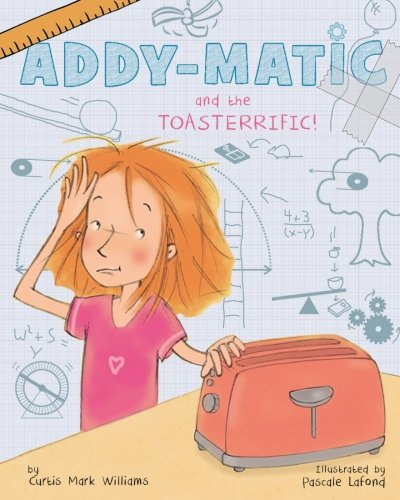 Addy-matic and the Toasterrific