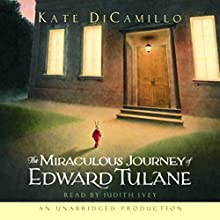 The Miraculous Journey of Edward Tulane Audiobook by Kate DiCamillo Narrated by Judith Ivey