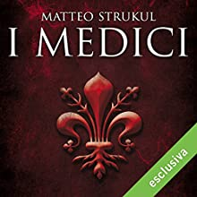 I medici Audiobook by Matteo Strukul Narrated by Gianni Gaude