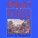 Democracy in America | Alexis de Tocqueville