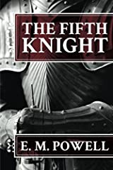 The Fifth Knight by Powell, E. M. (2013) Paperback Paperback