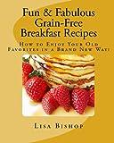 Fun and Fabulous Grain-Free Breakfast Recipes, Lisa Bishop, 1441433929