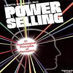 Power Selling: 21 Psychological Principles of Persuasion | Loretta Malandro
