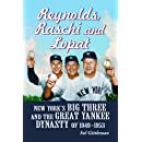 Reynolds, Raschi and Lopat: New York's Big Three and Great Yankee Dynasty of 1949-1953