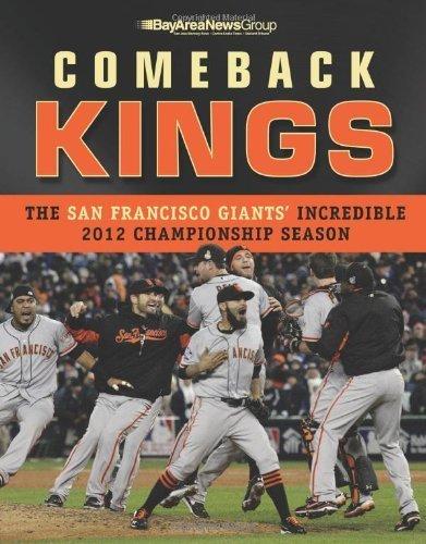 Comeback Kings: The San Francisco Giants' Incredible 2012 Championship Season by Bay Area News Group - Shopping Bay Area Mall