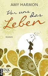 Vor uns das Leben (German Edition)