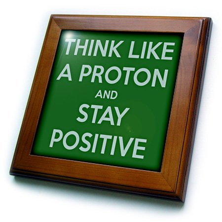 Wall Art Framed Tile - 3dRose ft_173354_1 Think Like a Proton and Stay Positive. Green. Science Teacher-Framed Tile Artwork, 8 by 8-Inch