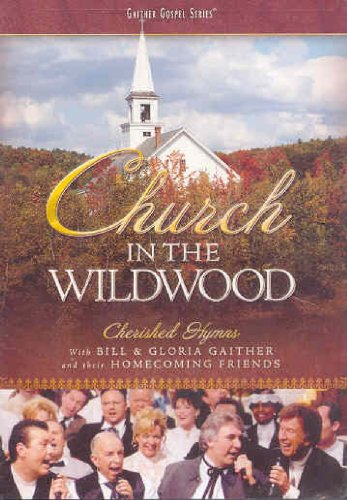 Bill and Gloria Gaither and Their Homecoming Friends: Church In the - Erie In Stores