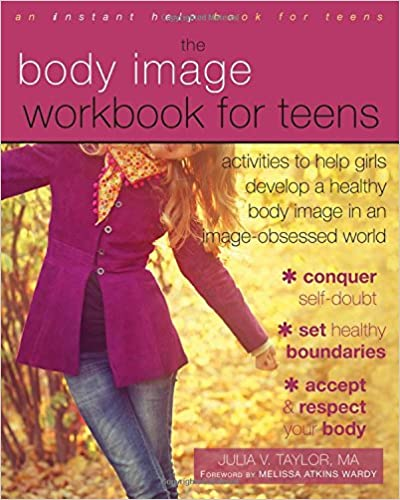 Book Body Image Workbook for Teens: Activities to Help Girls Develop a Healthy Body Image in an Image-Obsessed World (Teen Instant Help)