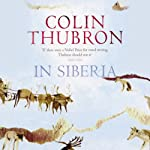 In Siberia   Colin Thubron