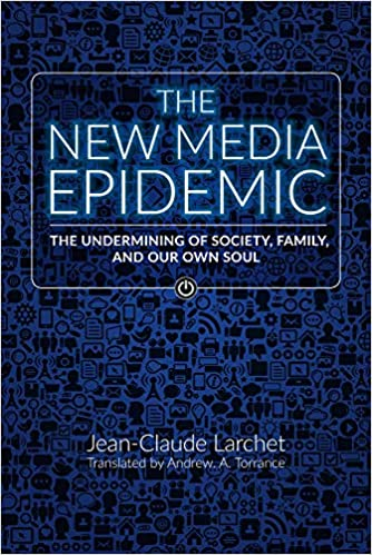 Family and Our Own Soul The New Media Epidemic The Undermining of Society