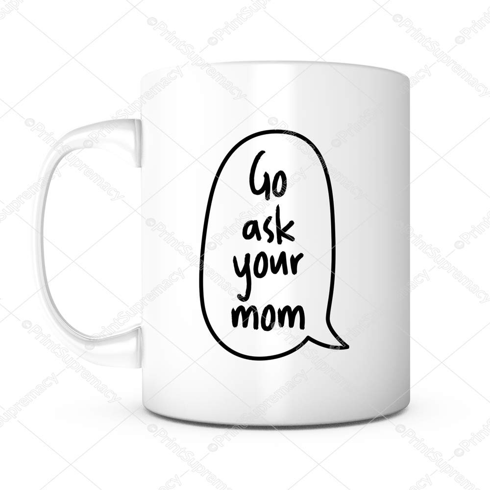 Amazoncom Ask Your Mom Perfect Mothers Day Gift Mug Ideas