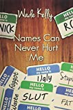 img - for Names Can Never Hurt Me by Wade Kelly (2014-08-11) book / textbook / text book