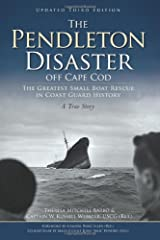 The Pendleton Disaster off Cape Cod: The Greatest Small Boat Rescue in Coast Guard History Paperback