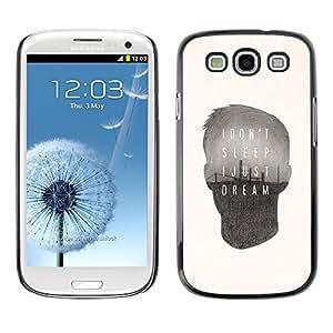 Be Good Phone Accessory // Dura Cáscara cubierta Protectora Caso Carcasa Funda de Protección para Samsung Galaxy S3 I9300 // dream sleep quote deep message poster