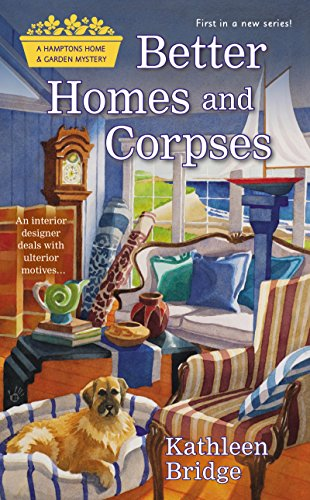 Better Homes and Corpses (Hamptons Home & Garden Mystery)
