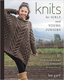 Knits for Girls and Young Juniors: 17 Contemporary Designs