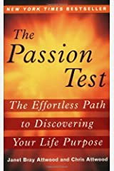 The Passion Test: The Effortless Path to Discovering Your Destiny by Janet Bray Attwood (2006-08-02) Hardcover