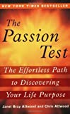 By Janet Attwood - The Passion Test: The Effortless Path to Discovering Your Life Purpose (Reprint) (8/31/08)