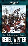 Rebel Winter (Warhammer 40,000 Novels)