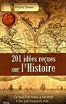 201 idées reçues sur l'Histoire par Darwin