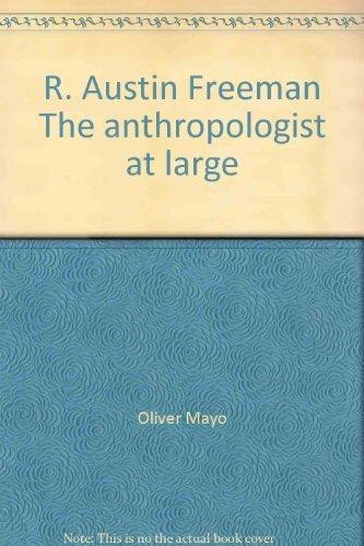 R. Austin Freeman: Anthropologist at Large