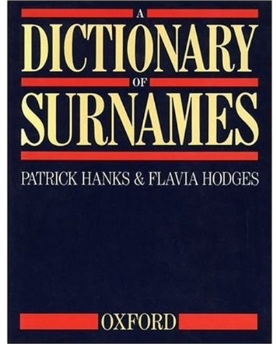 A Dictionary of Surnames by Oxford University Press