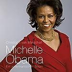 Michelle Obama. Ein amerikanischer Traum | Christoph von Marschall
