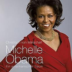 Michelle Obama. Ein amerikanischer Traum