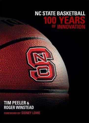 NC State Basketball: 100 Years of Innovation