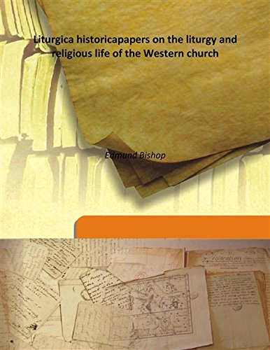 Download Liturgica historicapapers on the liturgy and religious life of the Western church ebook