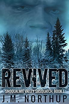 Revived (Snoqualmie Valley Sasquatch Book 1) by [Northup, J.M.]
