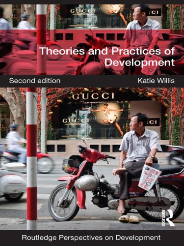 Download Theories and Practices of Development: Volume 8 (Routledge Perspectives on Development) Pdf