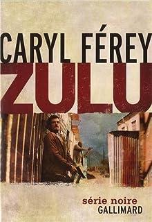 Zulu, Férey, Caryl
