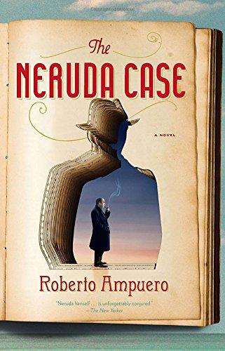 The Neruda Case: A Novel