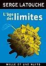 L'Âge des limites par Latouche