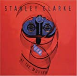 At The Movies by Stanley Clarke (1995-08-08)