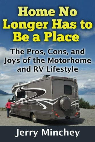 Home No Longer Has to Be a Place: The Pros, Cons, and Joys of the Motorhome and RV Lifestyle (Best Tires For The Money)