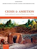 Crisis and Ambition: Tombs and Burial Customs in Third-Century AD Rome (Oxford Studies in Ancient Culture & Representation)