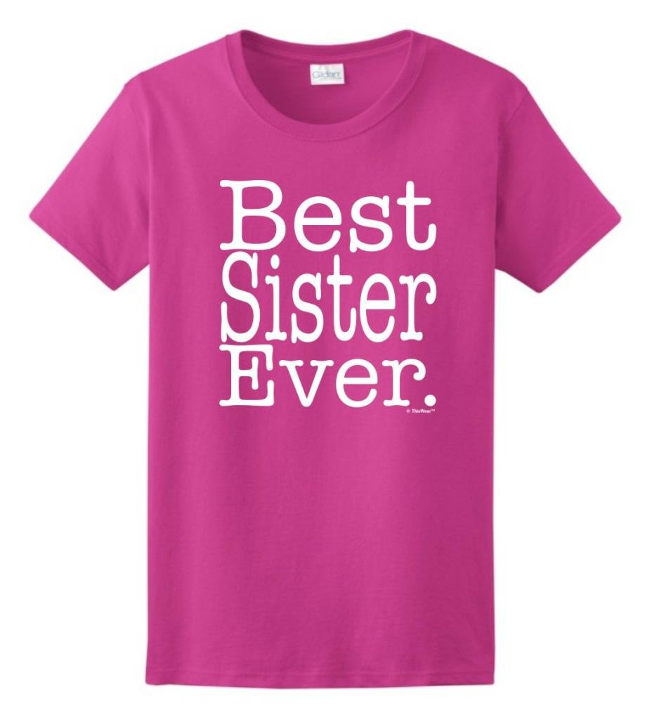Best Sister Ever T Shirt 8116