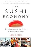 Book Cover for The Sushi Economy: Globalization and the Making of a Modern Delicacy