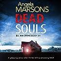 Dead Souls: Detective Kim Stone Crime Thriller Series, Book 6 Hörbuch von Angela Marsons Gesprochen von: Jan Cramer