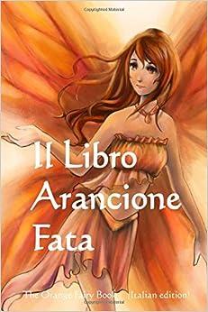 Il Libro Arancione Fata: The Orange Fairy Book (Italian edition)