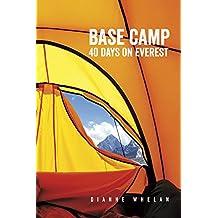 Base Camp: 40 Days on Everest