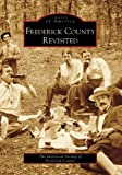 Frederick County Revisited, Historical Society of Frederick County, 0738552585