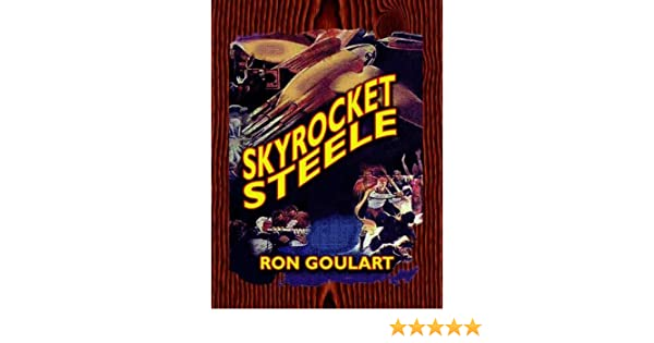 Skyrocket Steele Kindle Edition By Ron Goulart Literature