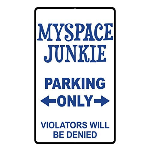 myspace-junkie-parking-only-violators-will-be-denied-novelty-funny-metal-sign